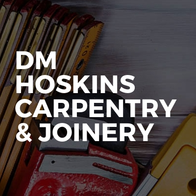 DM HOSKINS CARPENTRY & JOINERY