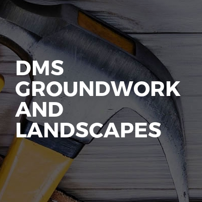 Dms groundwork and landscapes