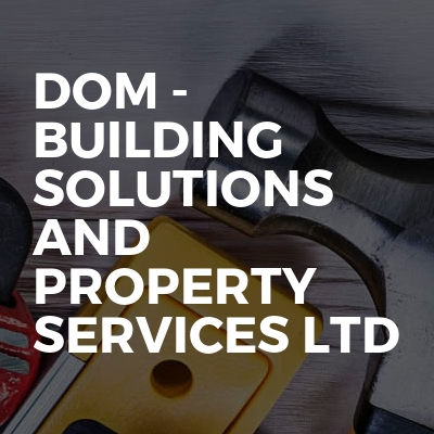DOM - Building Solutions and Property Services LTD