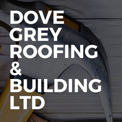 Dove grey roofing & building ltd