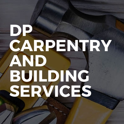 Dp carpentry and building services