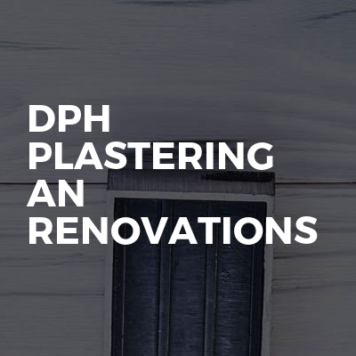 DPH Plastering An Renovations