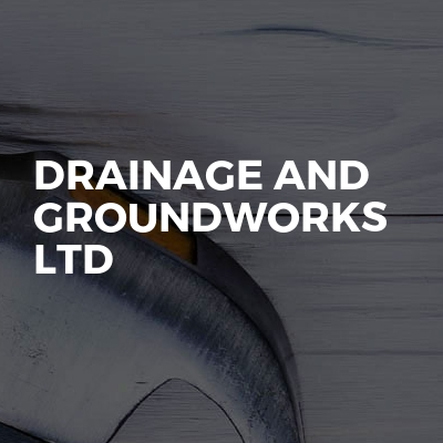 Drainage and groundworks ltd