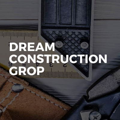Dream construction grop