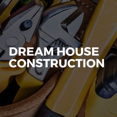 Dream House Construction