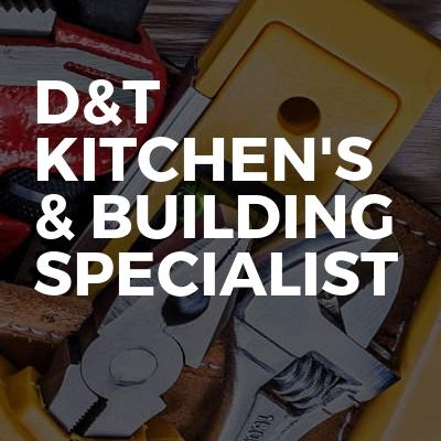 D&T kitchen's & Building Specialist