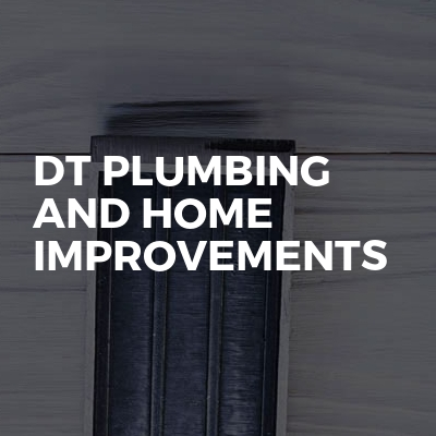Dt plumbing and home improvements