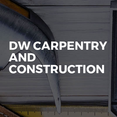 Dw Carpentry and construction