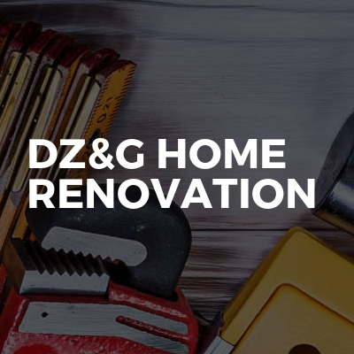 Dz&g home renovation