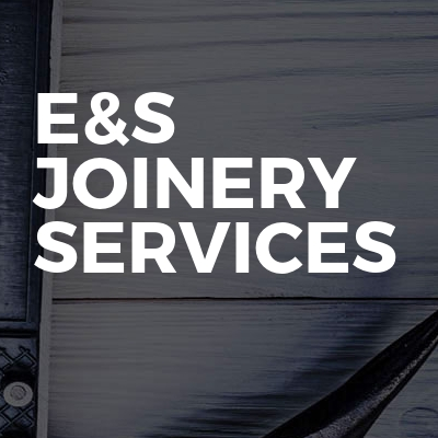 E&S Joinery Services