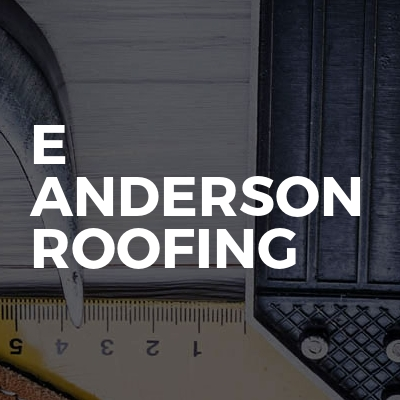 E Anderson Roofing