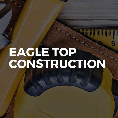 EAGLE TOP CONSTRUCTION