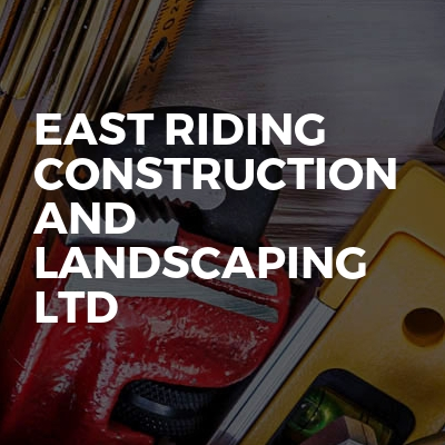 East Riding Construction And Landscaping Ltd
