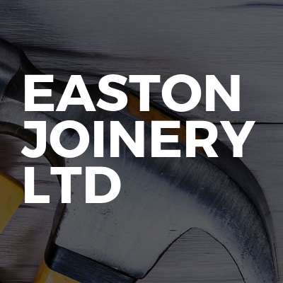 Easton Joinery Ltd