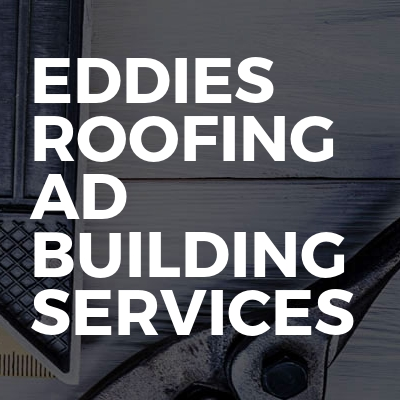 Eddies roofing ad building services
