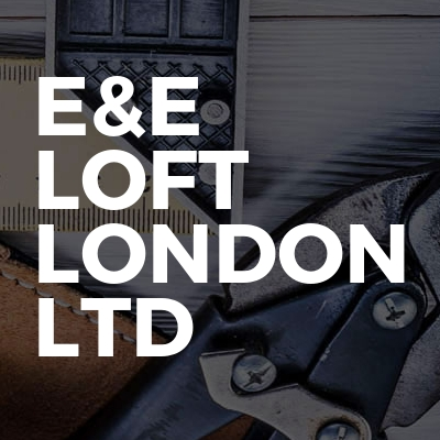 E&E LOFT LONDON LTD