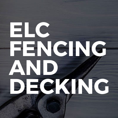 Elc Fencing And Decking