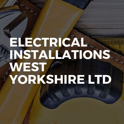 Electrical Installations West Yorkshire Ltd