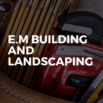 E.m Building and landscaping