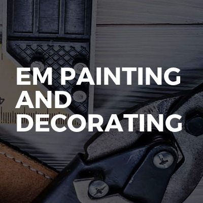 EM Painting And Decorating