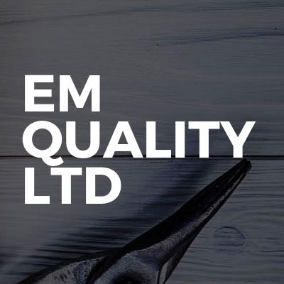 EM QUALITY LTD
