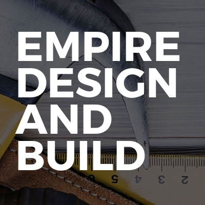 Empire design and build
