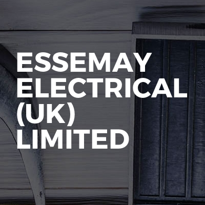 ESSEMAY ELECTRICAL (UK) LIMITED