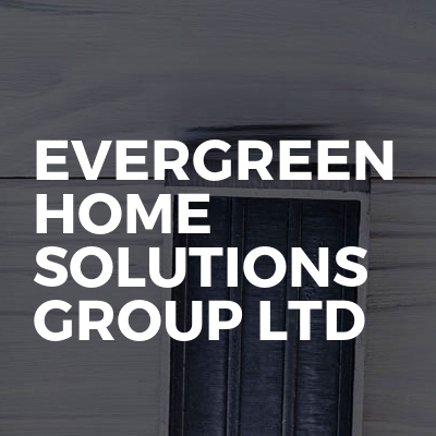 Evergreen Home Solutions Group Ltd