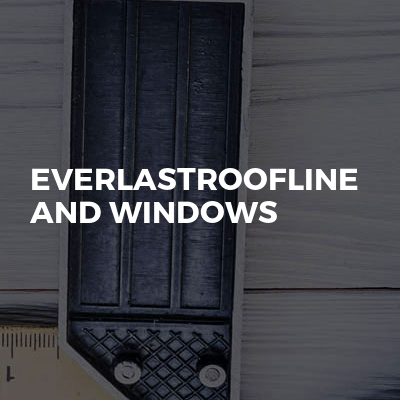 Everlastroofline And Windows