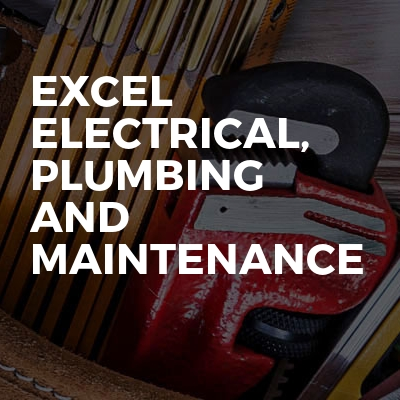 Excel Electrical, Plumbing And Maintenance