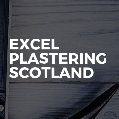 Excel Plastering Scotland