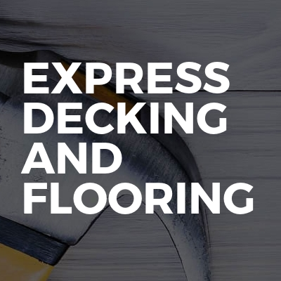 Express Decking And Flooring