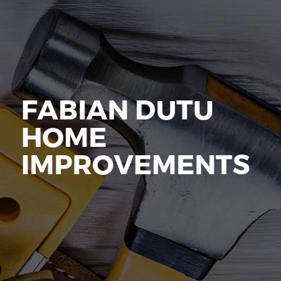 Fabian Dutu Home Improvements