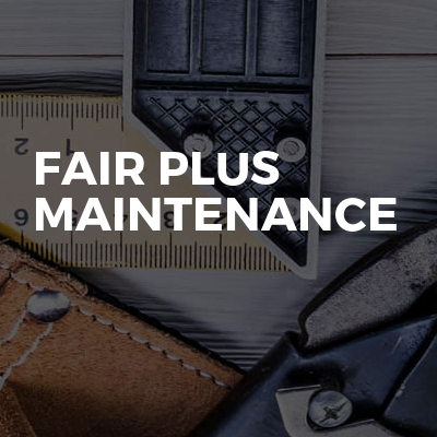 Fair Plus Maintenance