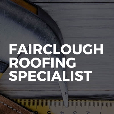 Fairclough Roofing Specialist