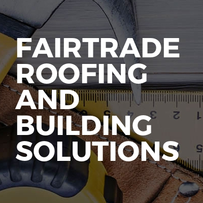 FairTrade Roofing and Building Solutions