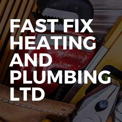Fast fix heating and plumbing ltd