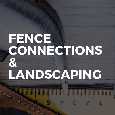 Fence Connections & Landscaping