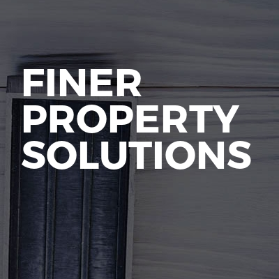 Finer Property Solutions