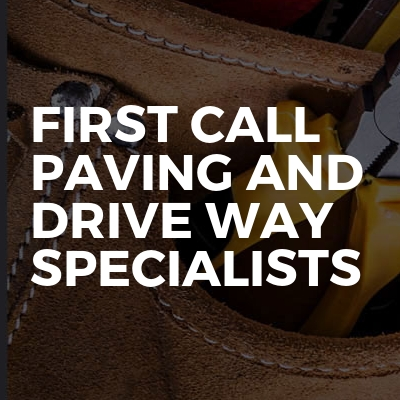 First Call Paving And Drive Way Specialists