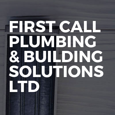 First Call Plumbing & Building Solutions Ltd