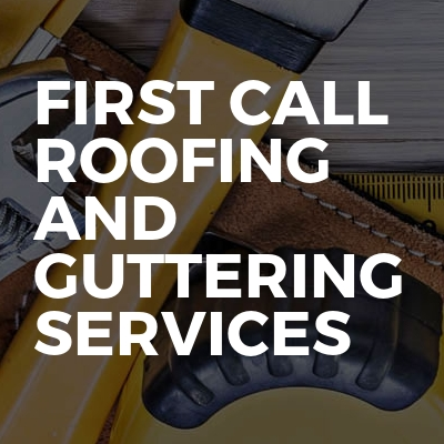 First call roofing and guttering services
