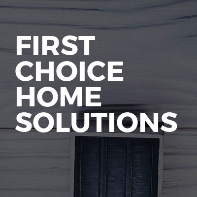 First choice home solutions