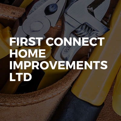 First Connect Home Improvements Ltd