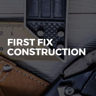 First Fix Construction
