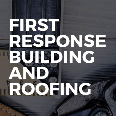 First Response Building and Roofing