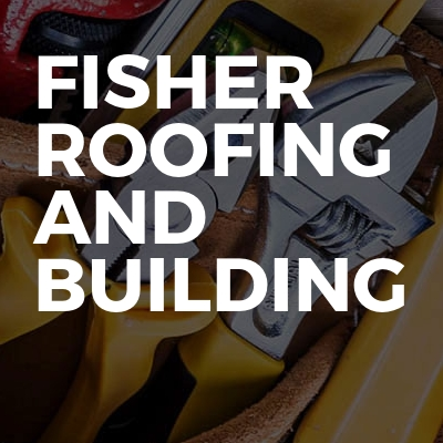 Fisher roofing and building