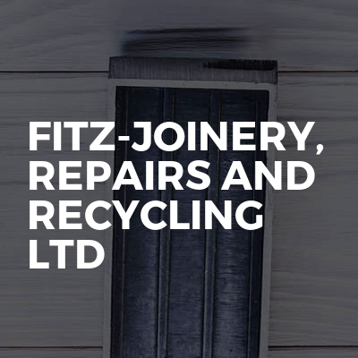 Fitz-joinery, Repairs And Recycling Ltd