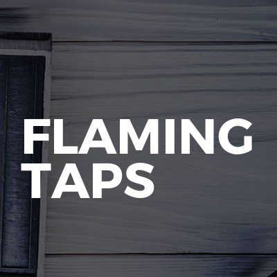 Flaming taps