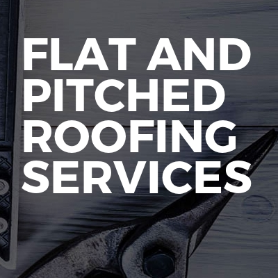 Flat and pitched roofing services